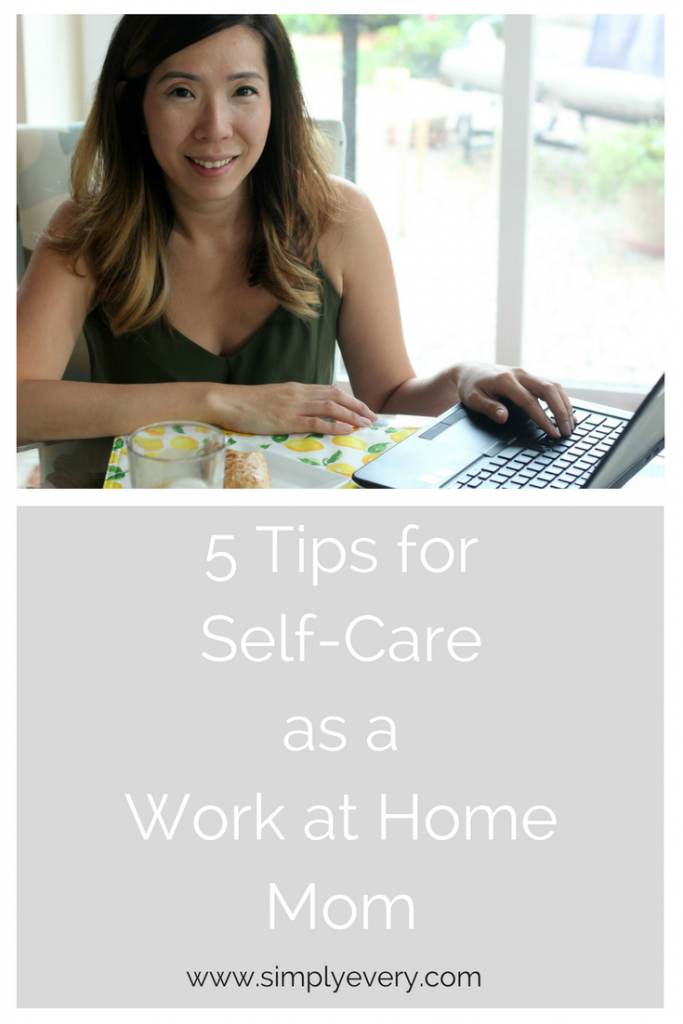 5 Tips for Self-Care as a Work at Home Mom