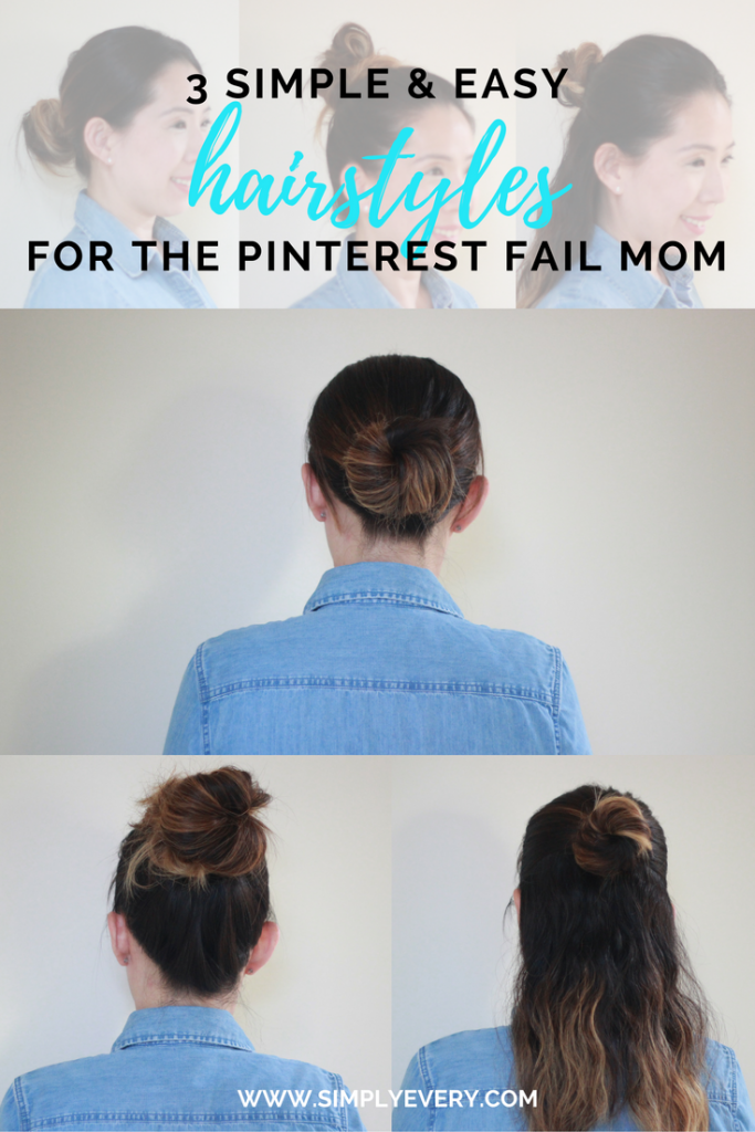 3 Easy & Simple Hairstyles for the Pinterest Fail Mom