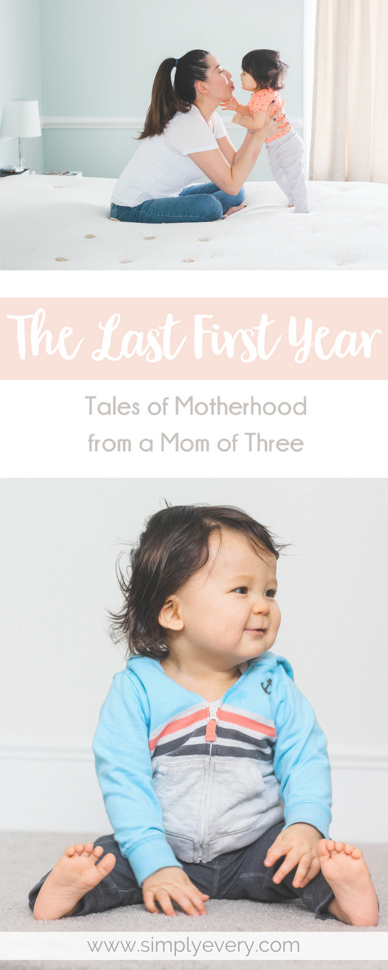 The Last First Year - Tales of Motherhood from a Mom of Three