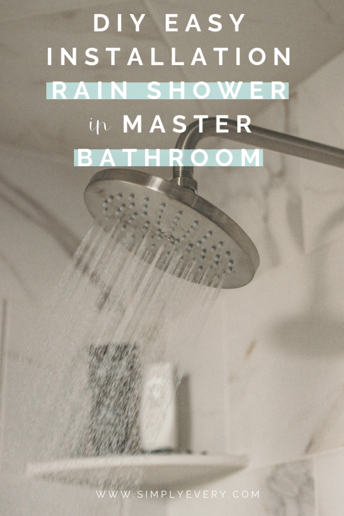 DIY Easy Installation Rain Shower in Master Bathroom