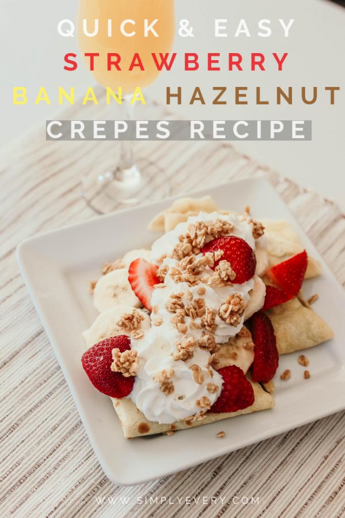 easy strawberry banana hazelnut crepes recipe